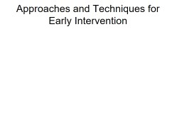 Approaches and Techniques for Early Intervention