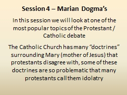 Session 4 – Marian Dogma's
