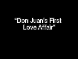 """Don Juan's First Love Affair"""