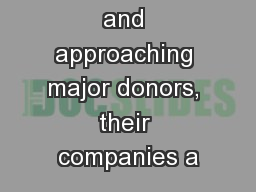 Researching and approaching major donors, their companies a