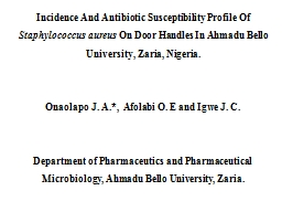 Incidence And Antibiotic Susceptibility Profile Of