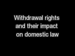 Withdrawal rights and their impact on domestic law