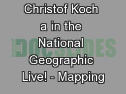 Christof Koch a in the National Geographic Live! - Mapping