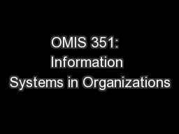 OMIS 351:  Information Systems in Organizations