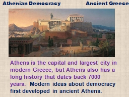 Athens is the capital and largest city in modern Greece, bu