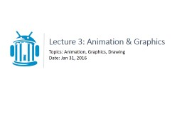 Lecture 3: Animation & Graphics