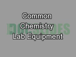 Common Chemistry Lab Equipment PowerPoint PPT Presentation