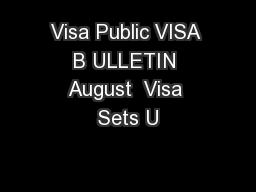 Visa Public VISA B ULLETIN August  Visa Sets U PowerPoint PPT Presentation