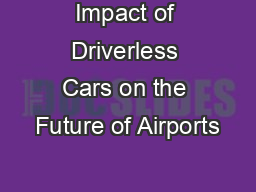 Impact of Driverless Cars on the Future of Airports