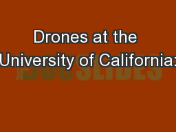 Drones at the University of California: