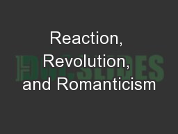 Reaction, Revolution, and Romanticism