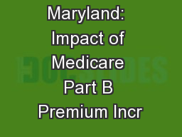 View from Maryland:  Impact of Medicare Part B Premium Incr
