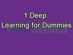 1 Deep Learning for Dummies PowerPoint PPT Presentation