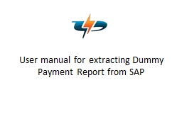 User manual for extracting Dummy Payment Report from SAP PowerPoint PPT Presentation