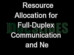 Resource Allocation for Full-Duplex Communication and Ne PowerPoint PPT Presentation