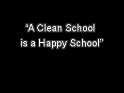 """A Clean School is a Happy School"""