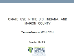 Opiate Use in the U.S., Indiana, and Marion County