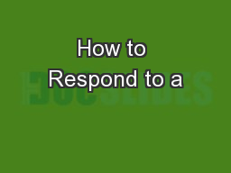 How to Respond to a PowerPoint PPT Presentation