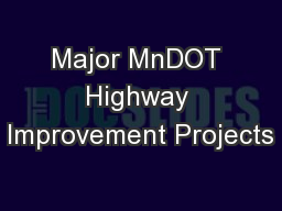 Major MnDOT Highway Improvement Projects