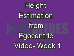 Height Estimation from Egocentric Video- Week 1