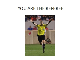 YOU ARE THE REFEREE