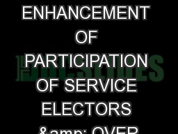 ENHANCEMENT OF PARTICIPATION OF SERVICE ELECTORS & OVER