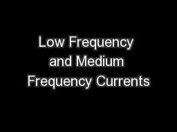 Low Frequency and Medium Frequency Currents PowerPoint PPT Presentation