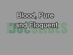 Blood, Pure and Eloquent