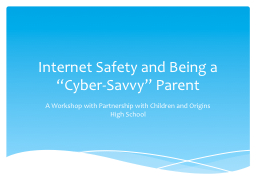 "Internet Safety and Being a ""Cyber-Savvy"" Parent"