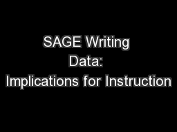 SAGE Writing Data: Implications for Instruction
