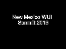 New Mexico WUI Summit 2016 PowerPoint PPT Presentation