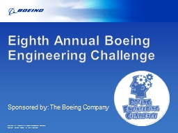Ninth Annual Boeing Engineering Challenge PowerPoint PPT Presentation