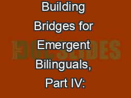 Building Bridges for Emergent Bilinguals, Part IV: PowerPoint PPT Presentation