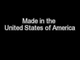 Made in the United States of America PowerPoint PPT Presentation