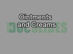Ointments and Creams