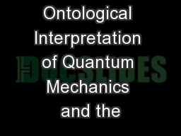 The Ontological Interpretation of Quantum Mechanics and the PowerPoint PPT Presentation