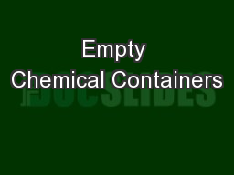 Empty Chemical Containers PowerPoint PPT Presentation