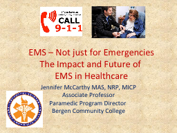 EMS – Not just for Emergencies PowerPoint PPT Presentation