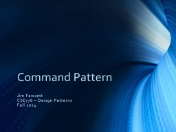 Command Pattern PowerPoint PPT Presentation