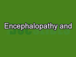 Encephalopathy and