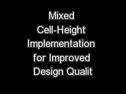 Mixed Cell-Height Implementation for Improved Design Qualit