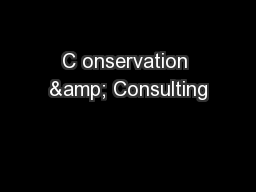 C onservation & Consulting