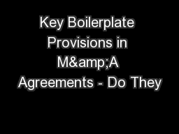 Key Boilerplate Provisions in M&A Agreements - Do They