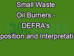 Small Waste Oil Burners - DEFRA's position and Interpretati