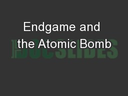 Endgame and the Atomic Bomb