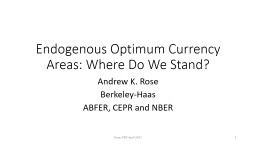Endogenous Optimum Currency Areas: Where Do We PowerPoint Presentation, PPT - DocSlides