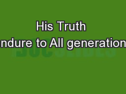 His Truth endure to All generations