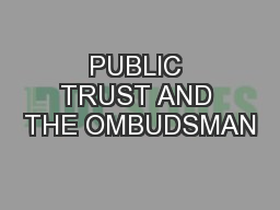 PUBLIC TRUST AND THE OMBUDSMAN