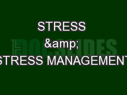 STRESS & STRESS MANAGEMENT