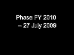 Phase FY 2010 – 27 July 2009